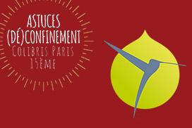 Astuces (Dé)confinement  Colibris Paris 15ème Semaine du 8 au 13 juin 2020