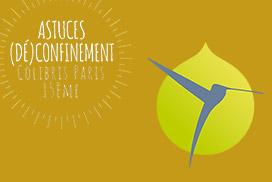Astuces (Dé)confinement  Colibris Paris 15ème Semaine du 15 au 20 juin 2020