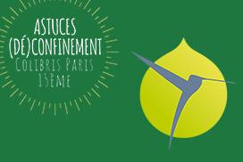Astuces (Dé)confinement  Colibris Paris 15ème Semaine du 1er au 6 juin 2020