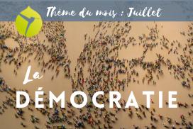Thème du Mois de Juillet … La Démocratie